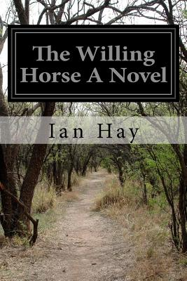 The Willing Horse a Novel - Hay, Ian
