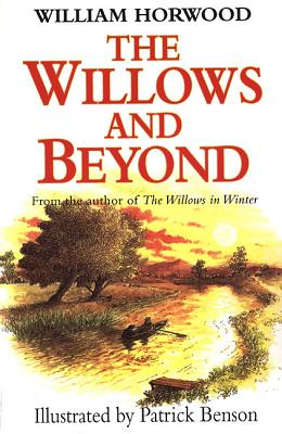 The Willows and Beyond - Horwood, William