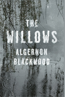 The Willows Illustrated - Blackwood, Algernon