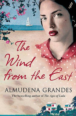 The Wind from the East: A Novel - Grandes, Almudena