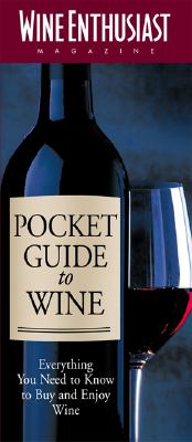 The Wine Enthusiast Pocket Guide to Wine - Wine Enthusiast (Creator)