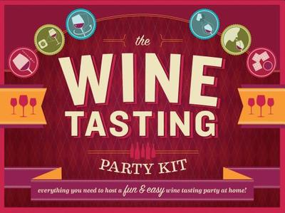 The Wine Tasting Party Kit: Everything You Need to Host a Fun & Easy Wine Tasting Party at Home -