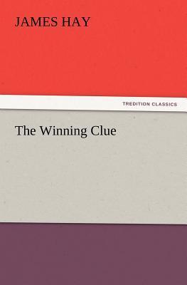 The Winning Clue - Hay, James, Jr.