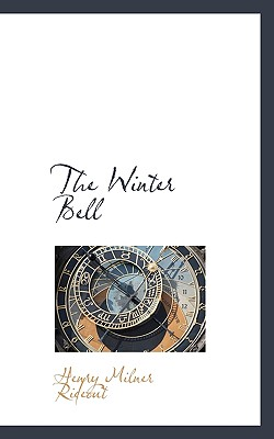 The Winter Bell - Rideout, Henry Milner