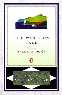 The Winter's Tale - Shakespeare, William, and Dolan, Frances E (Editor), and Braunmuller, A R (Editor)