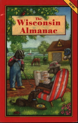 The Wisconsin Almanac - Minnich, Jerry (Editor)