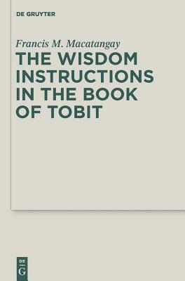 The Wisdom Instructions in the Book of Tobit - Macatangay, Francis M