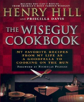 The wise guy cookbook my favorite recipes from my life as for American regional cuisine 2nd edition