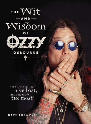 The Wit and Wisdom of Ozzy Osbourne - Thompson, Dave