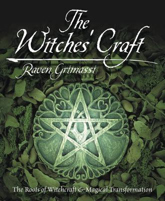 The Witches' Craft: The Roots of Witchcraft & Magical Transformation - Grimassi, Raven