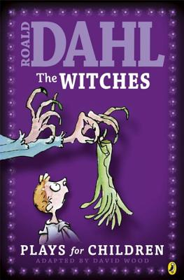 The Witches: Plays for Children - Dahl, Roald