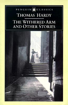 The Withered Arm and Other Stories - Hardy, Thomas, and Brady, Kristin (Notes by)