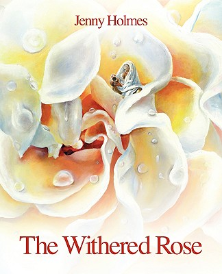 The Withered Rose - Holmes, Jenny