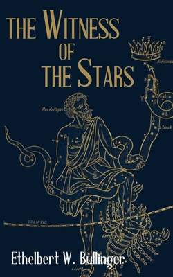 The Witness of the Stars - Bullinger, Ethelbert W