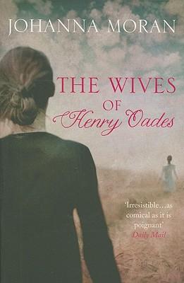 The Wives of Henry Oades - Moran, Johanna