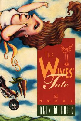 The Wives' Tale - Himes, Andrew (Editor), and Wilber, Alix
