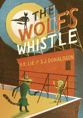 The Wolf's Whistle - Lie, B.R., and Donaldson, S.J.