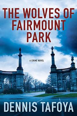 The Wolves of Fairmount Park - Tafoya, Dennis