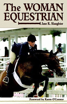 The Woman Equestrian - Slaughter, Jane R