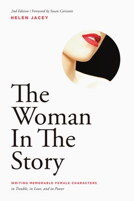The Woman in the Story: Writing Memorable Female Characters - Jacey, Helen