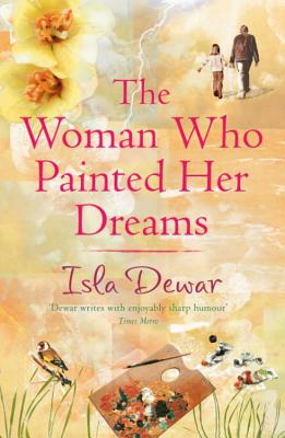 The Woman Who Painted Her Dreams - Dewar, Isla