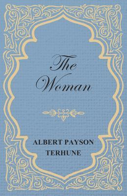 The Woman - Terhune, Albert Payson