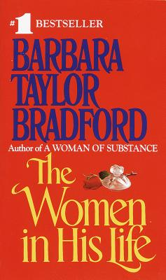 The Women in His Life - Bradford, Barbara Taylor