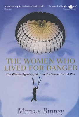 The Women Who Lived For Danger - Binney, Marcus