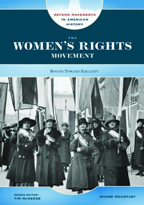 The Women's Rights Movement: Moving Toward Equality - Mountjoy, Shane, and McNeese, Tim (Editor)