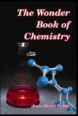 The Wonder Book of Chemistry - Fabre, Jean-Henri