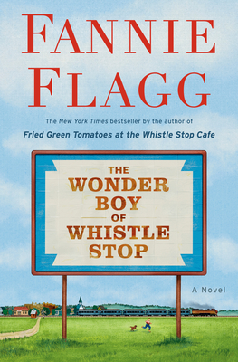 The Wonder Boy of Whistle Stop - Flagg, Fannie