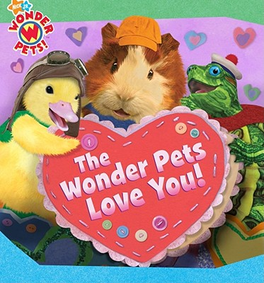 The Wonder Pets Love You! - Selig, Josh