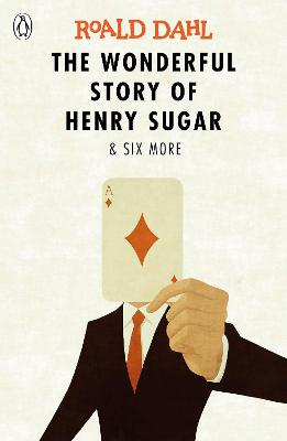 The Wonderful Story of Henry Sugar and Six More - Dahl, Roald