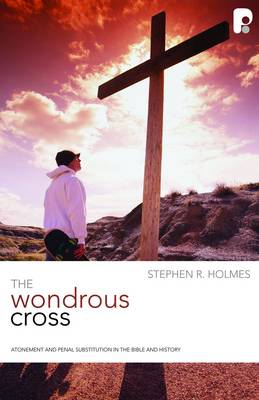 The Wondrous Cross - Holmes, Stephen R