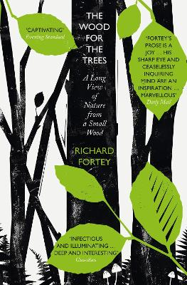 The Wood for the Trees: The Long View of Nature from a Small Wood - Fortey, Richard