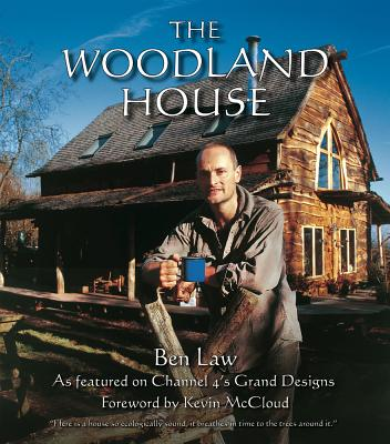 The Woodland House - Law, Ben, and McCloud, Kevin (Foreword by)