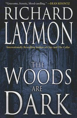 The Woods Are Dark - Laymon, Richard