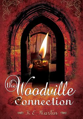 The Woodville Connection - Martin, K. E.