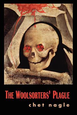 The Woolsorter's Plague - Nagle, Chet
