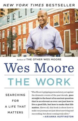 The Work: Creating Success in New and Meaningful Ways - Moore, Wes