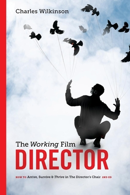 The Working Film Director - Wilkinson, Charles