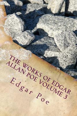 The Works of Edgar Allan Poe Volume 3 - Poe, Edgar Allan