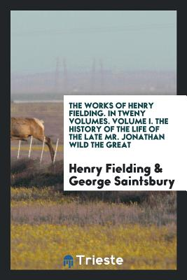The Works of Henry Fielding - Fielding, Henry
