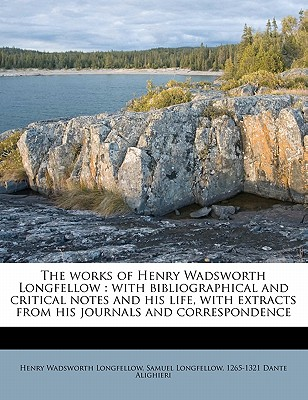The Works of Henry Wadsworth Longfellow: With Bibliographical and Critical Notes and His Life, with Extracts from His Journals and Correspondence Volume 8 - Longfellow, Henry Wadsworth, and Longfellow, Samuel, and Alighieri, Dante