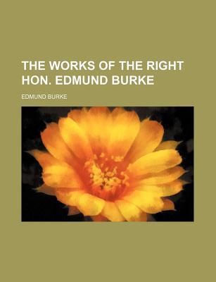 The Works of the Right Hon. Edmund Burke - Burke, Edmund, III