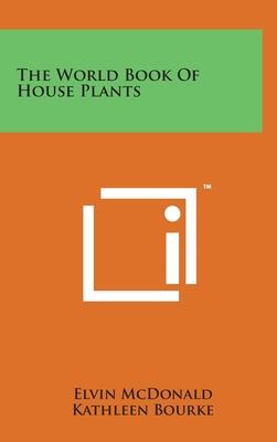The World Book Of House Plants - McDonald, Elvin