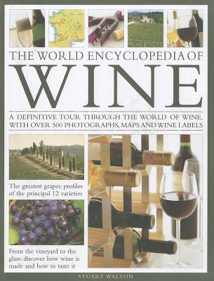 The World Encyclopedia of Wine - Walton, Stuart