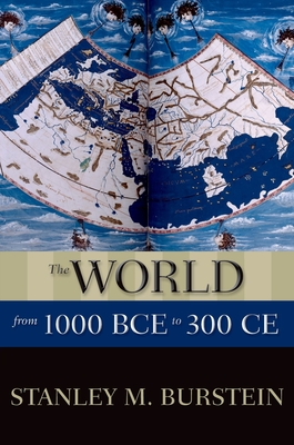 The World from 1000 BCE to 300 CE - Burstein, Stanley M