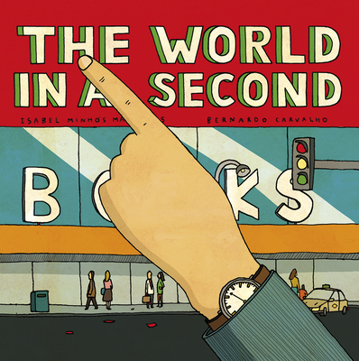 The World In A Second - Martins, Isabel Minhos