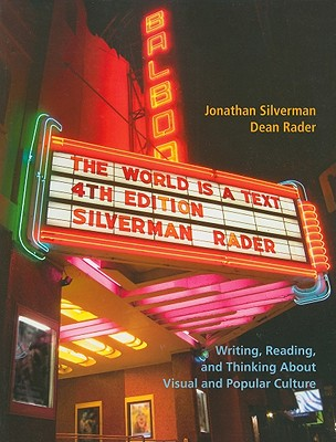 The World Is a Text: Writing, Reading, and Thinking about Visual and Popular Culture - Silverman, Jonathan